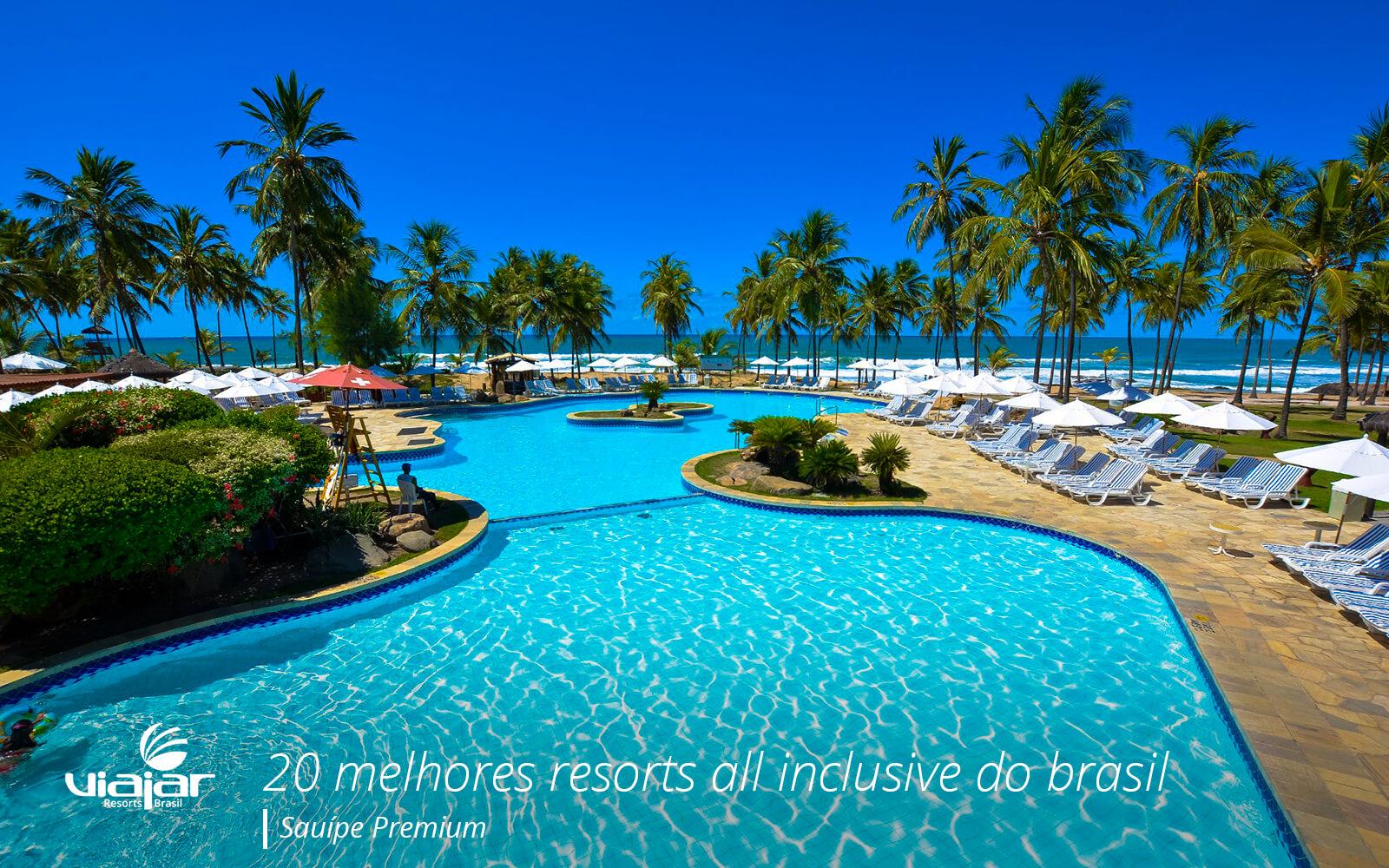20 Melhores Resorts All Inclusive Do Brasil Viajar Resorts
